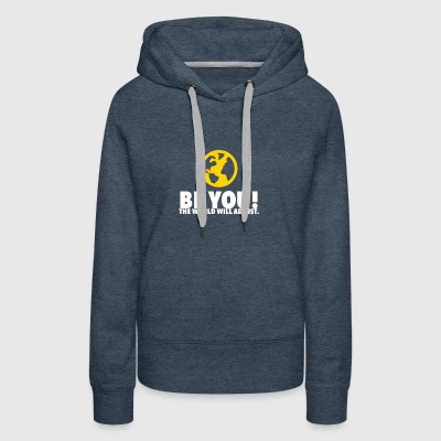 Be Yourself. The World Will Be Adjust! - Women's Premium Hoodie