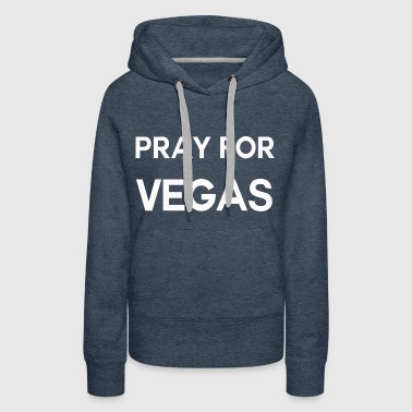 Pray for Vegas shirt - Women's Premium Hoodie