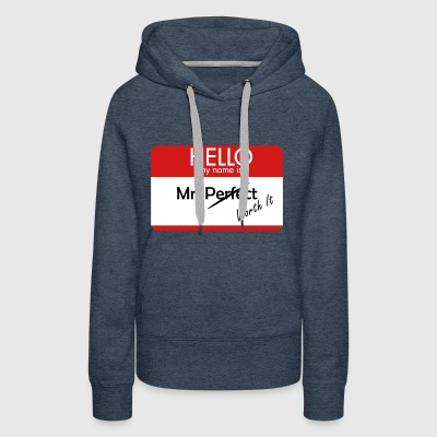 HELLO my name is Mr. Perfect/Worth It - Women's Premium Hoodie