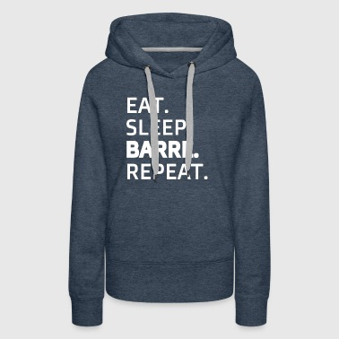 Eat.Sleep.Barre.Repeat - Barre Workout Gear - Women's Premium Hoodie