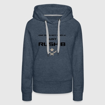 One Does Not Simply Just Rush B - Women's Premium Hoodie