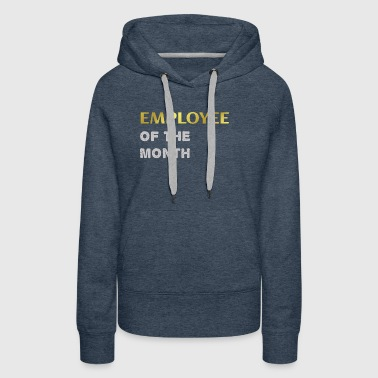 Employee of the month - Women's Premium Hoodie