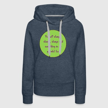 Always look for the good - Women's Premium Hoodie