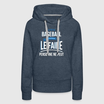 Baseball nobody can gift - Women's Premium Hoodie