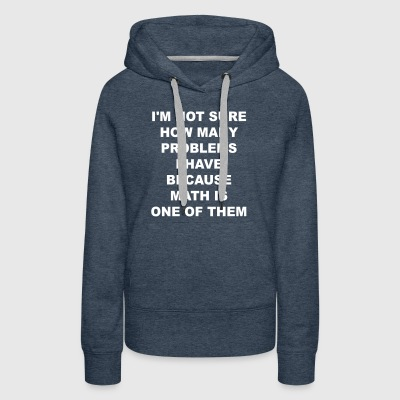 Problems With Math - Women's Premium Hoodie
