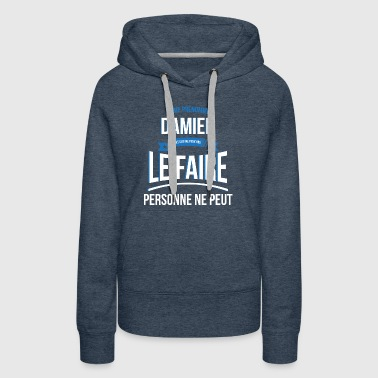 Damien no one can gift - Women's Premium Hoodie