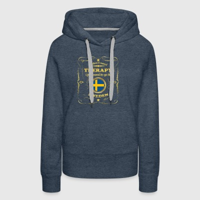 DON T NEED THERAPIE GO TO SWEDEN - Women's Premium Hoodie