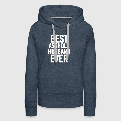 Best Asshole Husband Ever White - Women's Premium Hoodie