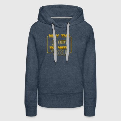 May the force be with you - gift - Women's Premium Hoodie