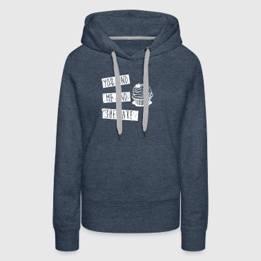 You And Me And The Cake - Women's Premium Hoodie