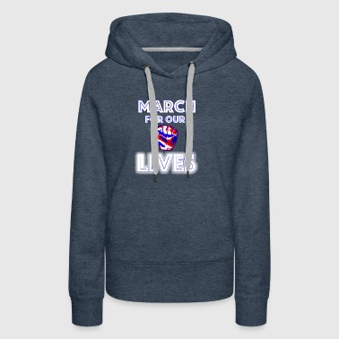 March For Our Lives Shirt - Women's Premium Hoodie