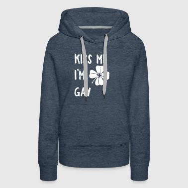 Kiss Me I'm Gay With Shamrock St Patrick's Day - Women's Premium Hoodie