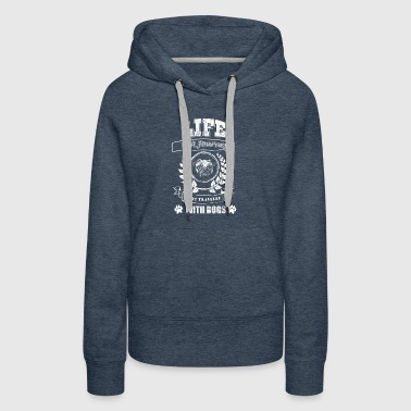 Life if a Journey Best Traveled With Dogs - Women's Premium Hoodie
