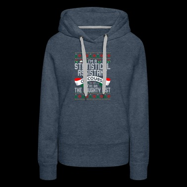 Im Statistical Assist OfCourse Im On Naughty List - Women's Premium Hoodie