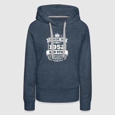 Made In 1952 And Still Awesome - Women's Premium Hoodie