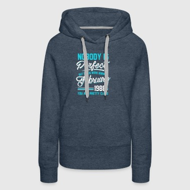 February 1988 You are pretty close perfect - Women's Premium Hoodie