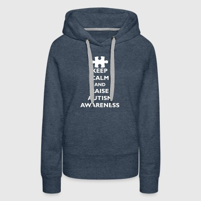 Keep Calm Raise Autism Awareness - Women's Premium Hoodie