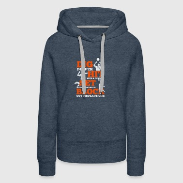 Volleyball - dig deeper and hit with purpose - Women's Premium Hoodie