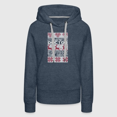 Merry Christmas Doctor Everybody Talks About - Women's Premium Hoodie