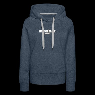 VIRGINIA VIRGINIA BEACH US STATE EDITION - Women's Premium Hoodie