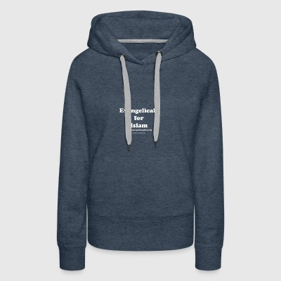 Evangelicals for Islam -- #AlternativeFacts - Women's Premium Hoodie