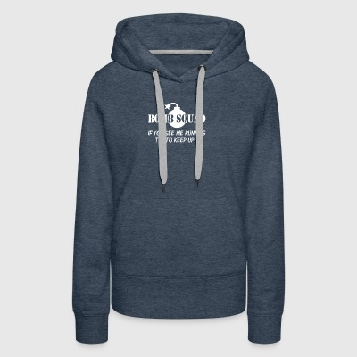 Bomb Squad If You See Me Running - Women's Premium Hoodie