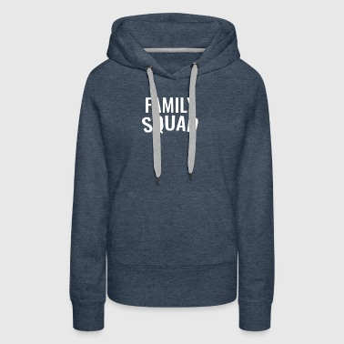 New Design Family Squad Best Seller - Women's Premium Hoodie