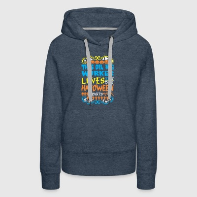 This Oil Rig Worker Loves 31st Oct Halloween Party - Women's Premium Hoodie