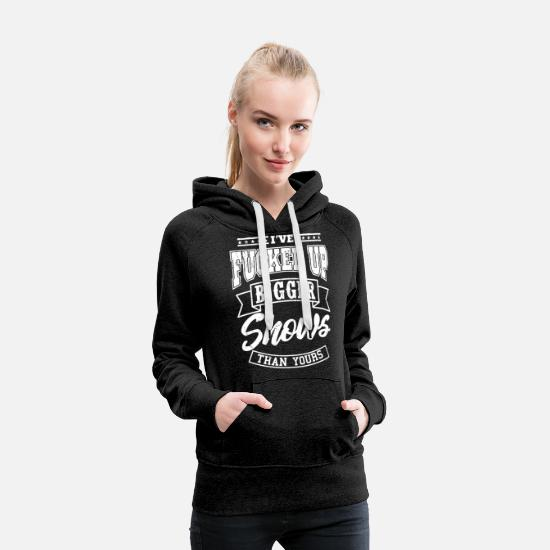 Birthday Hoodies & Sweatshirts - I'VE FUCKED UP bigger Shows Than Yours Stage CREW - Women's Premium Hoodie charcoal gray