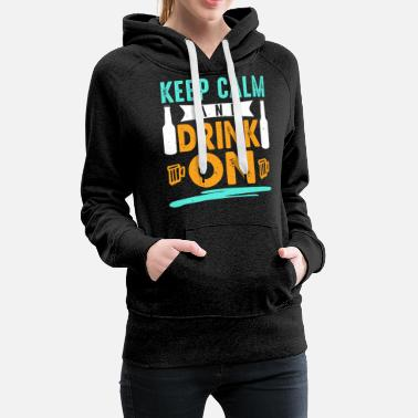 Uncle Keep Calm and Drink on! Funny t-shirt. - Women's Premium Hoodie