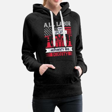 Busy All labor that uplifts humanity has dignity - Women's Premium Hoodie