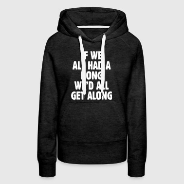 If We All Had A Bong - Women's Premium Hoodie