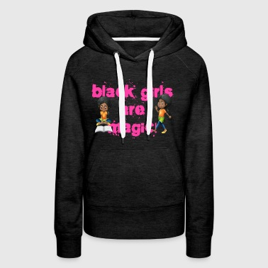 BLACK GIRL MAGIC girls 2 - Women's Premium Hoodie
