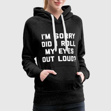 Roll My Eyes Funny Quote  - Women's Premium Hoodie