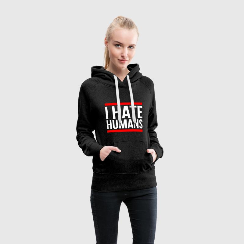 I HATE HUMANS - Women's Premium Hoodie