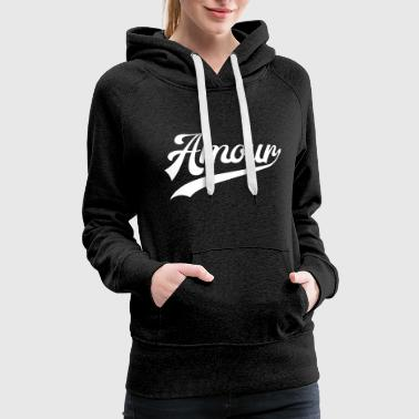 Amour - Love in french - Women's Premium Hoodie