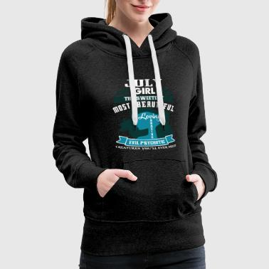 July girl The sweetest Most beautiful - Women's Premium Hoodie