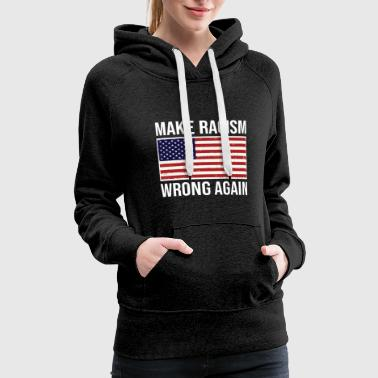 Make Racism Wrong Again American Flag T Shirt - Women's Premium Hoodie