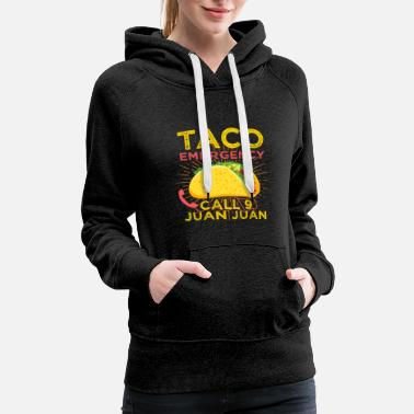 Emergency Taco Emergency, Tacos, Mexican, gift, funny saying - Women's Premium Hoodie