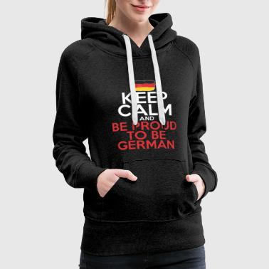 Keep Calm And Be Proud To Be German - Women's Premium Hoodie