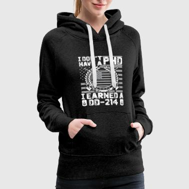 I dont Have A Phd - Women's Premium Hoodie