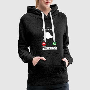 Ethiopia Is Calling And I Must Go Funny Phone - Women's Premium Hoodie