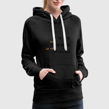 Poll peace at the polls - Women's Premium Hoodie