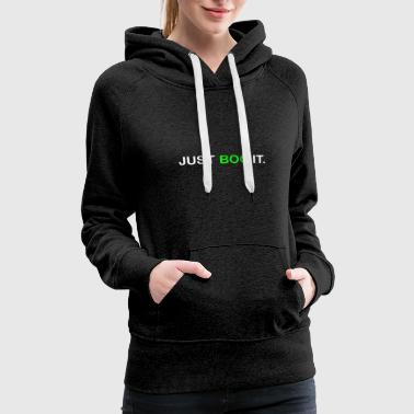 Funny Quotes JUST BOO IT - Women's Premium Hoodie