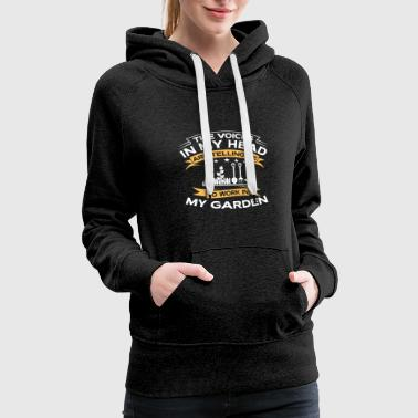 Funny Gift - The Voices In My Head Gardening - Women's Premium Hoodie
