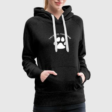 Paw Pun For Pet Lovers Funny T Shirt - Women's Premium Hoodie