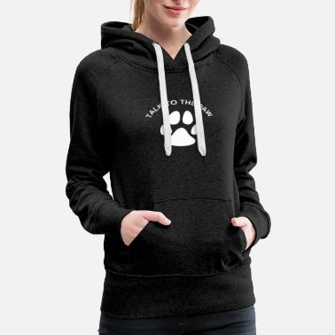 Funny Quotes Paw Pun For Pet Lovers Funny T Shirt - Women's Premium Hoodie