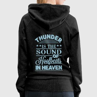 Thunder - is the sound of hoofbeats in heaven - Women's Premium Hoodie