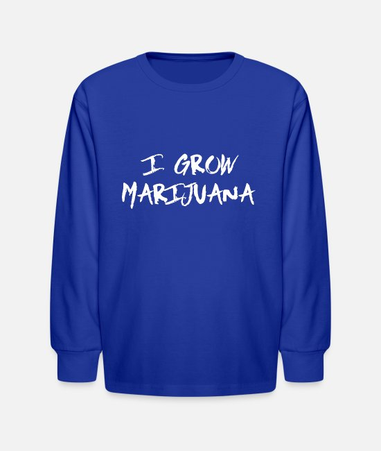 Grow Long-Sleeved Shirts - i grow marijuana 420 is Cannabis Lover Stoners - Kids' Longsleeve Shirt royal blue