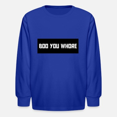 Boo You Whore BOO YOU WHORE - Kids' Longsleeve Shirt